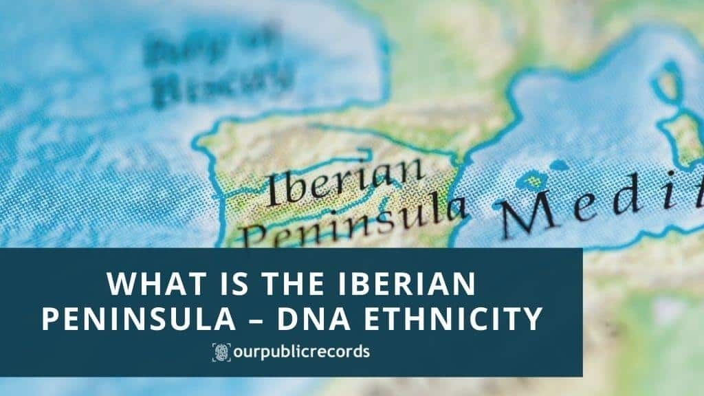 What Is The Iberian Peninsula – DNA Ethnicity